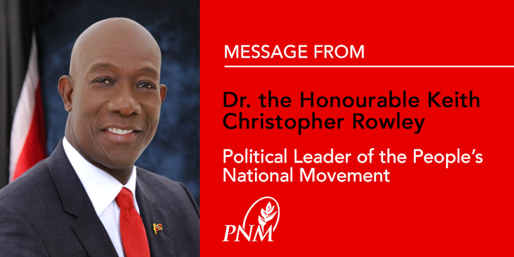 Message From Dr. the Honourable Keith Christopher Rowley, Political Leader of the People's National Movement